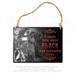 Alchemy Gothic AG-ALHS1 Women Who Wear Black... Mini Metal Sign