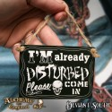 Alchemy Gothic ALHS10 I'm Already Disturbed... Mini Metal Sign