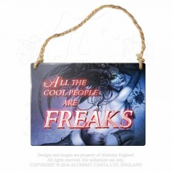 Alchemy Gothic AG-ALHS16 All the cool people are freaks... Mini Metal Sign