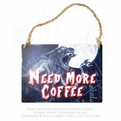Alchemy Gothic AG-ALHS17 Need more coffee... Mini Metal Sign