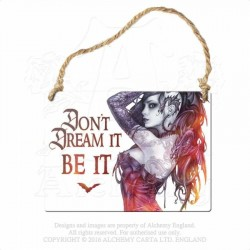 Alchemy Gothic AG-ALHS19 Don't dream it be it... Mini Metal Sign